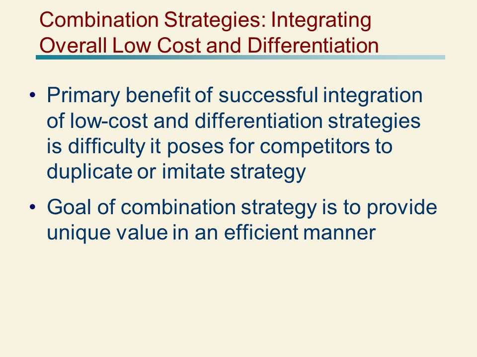 Combination Strategies: Integrating Overall Low Cost and Differentiation