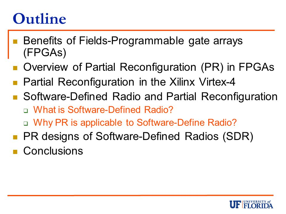 Outline Benefits of Fields-Programmable gate arrays (FPGAs)