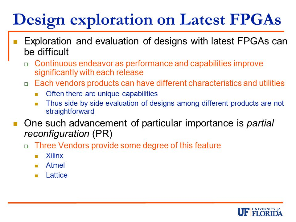 Design exploration on Latest FPGAs