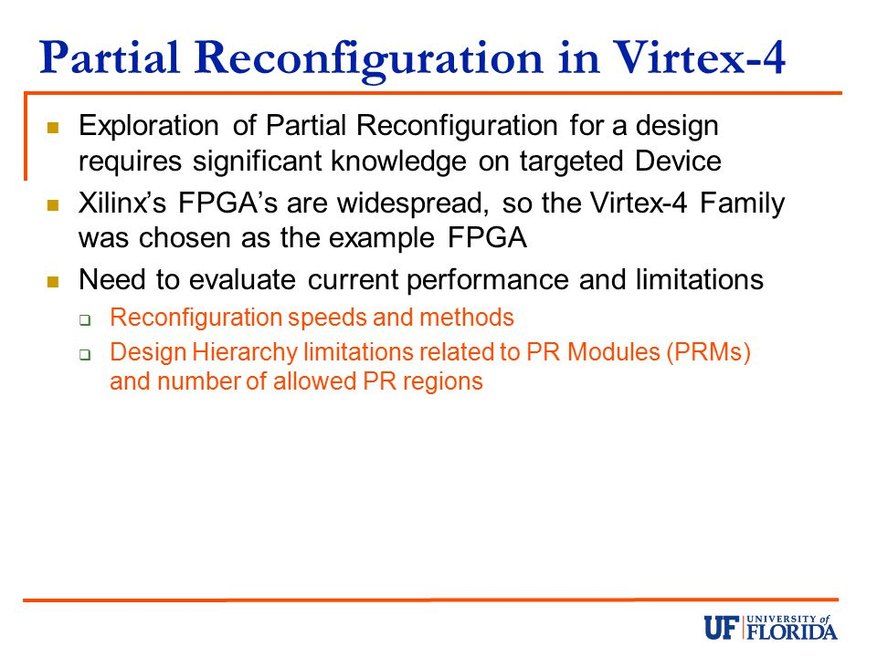 Partial Reconfiguration in Virtex-4