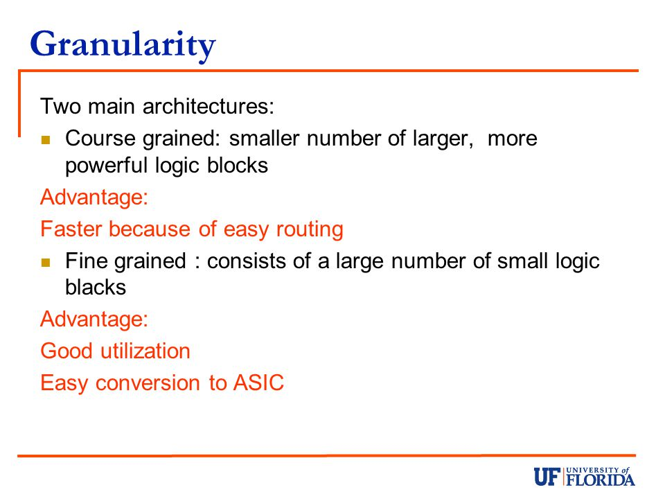 Granularity Two main architectures: