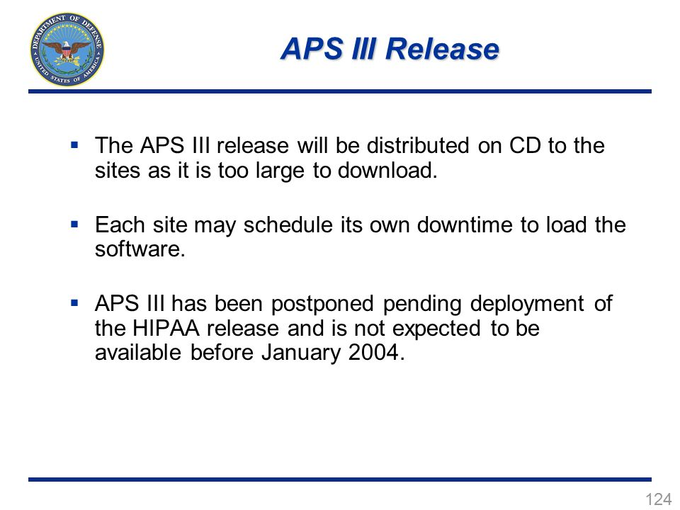 APS III Release The APS III release will be distributed on CD to the sites as it is too large to download.