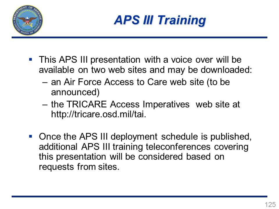 APS III Training This APS III presentation with a voice over will be available on two web sites and may be downloaded: