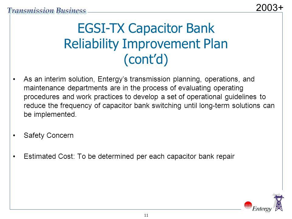 EGSI-TX Capacitor Bank Reliability Improvement Plan (cont'd)