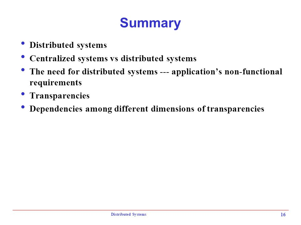 Summary Distributed systems Centralized systems vs distributed systems