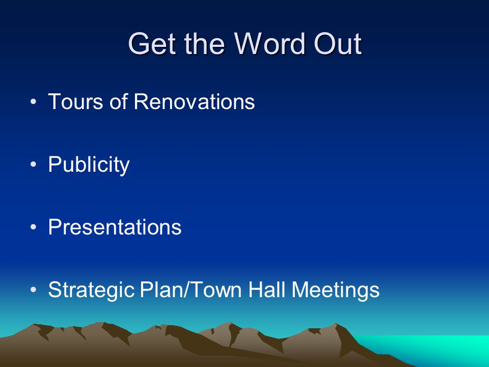 Get the Word Out Tours of Renovations Publicity Presentations
