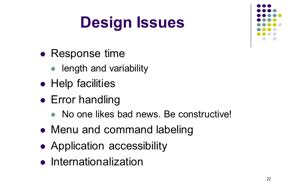 Design Issues Response time Help facilities Error handling