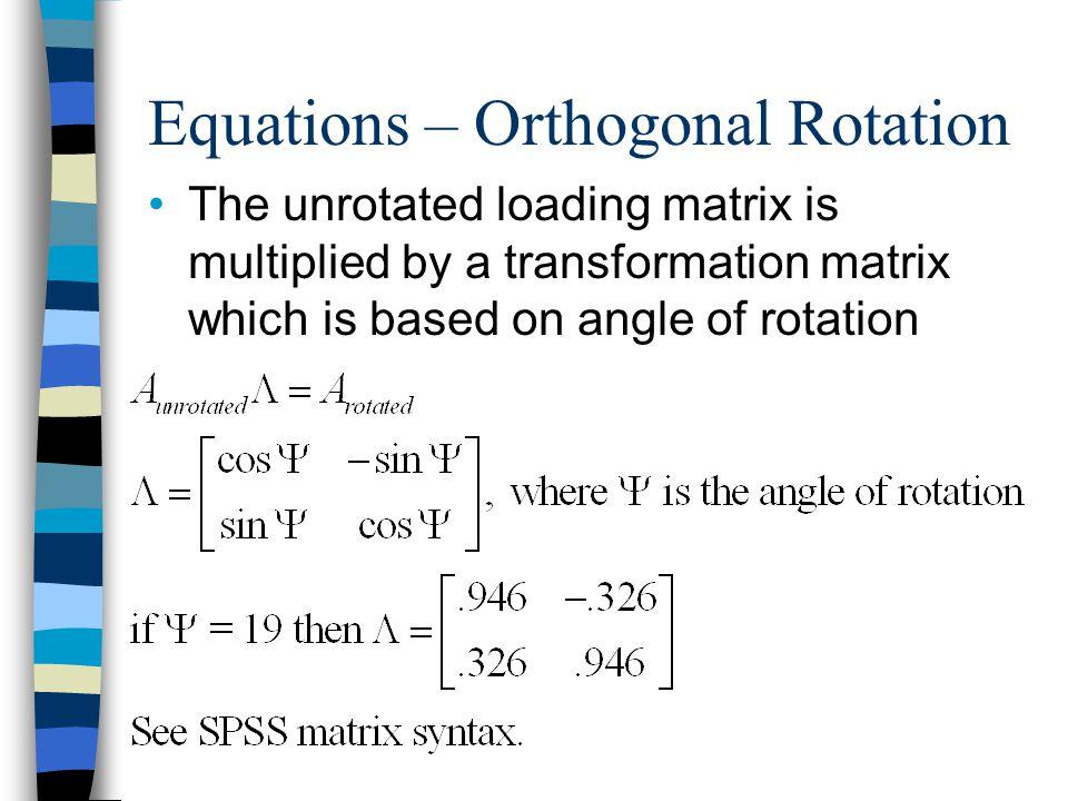 Equations – Orthogonal Rotation
