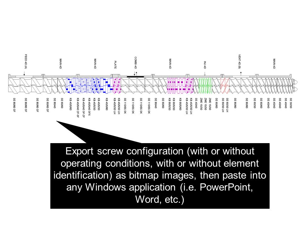 Export screw configuration (with or without operating conditions, with or without element identification) as bitmap images, then paste into any Windows application (i.e.