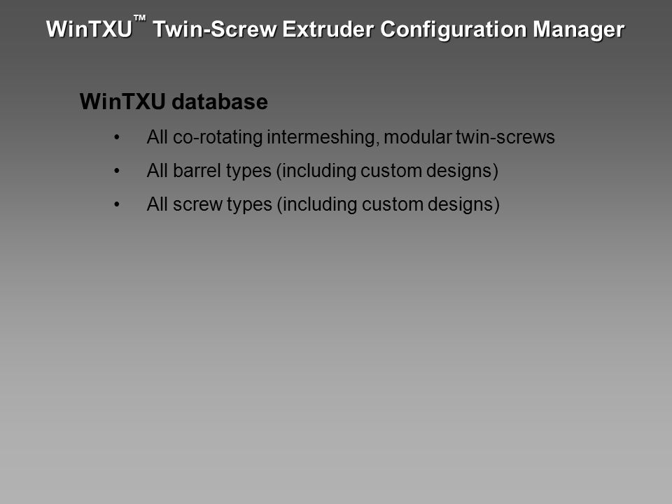 WinTXU™ Twin-Screw Extruder Configuration Manager