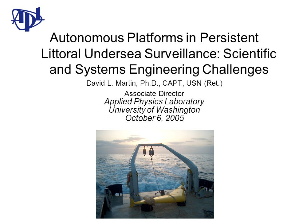 Autonomous Platforms in Persistent Littoral Undersea Surveillance: Scientific and Systems Engineering Challenges