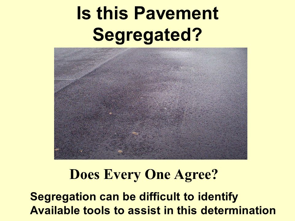 Is this Pavement Segregated