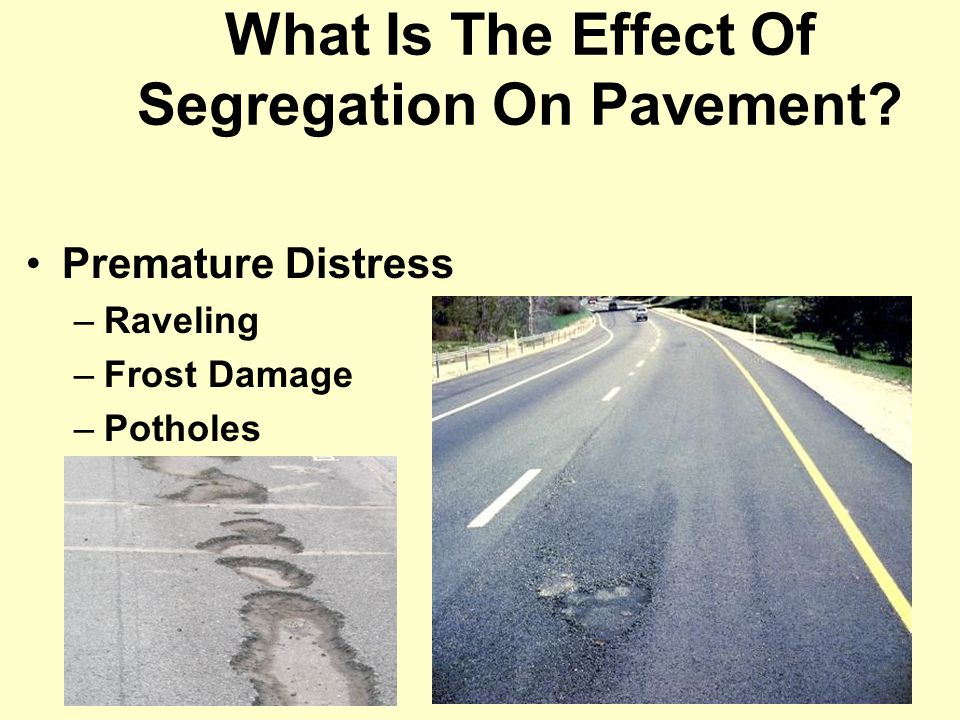 What Is The Effect Of Segregation On Pavement
