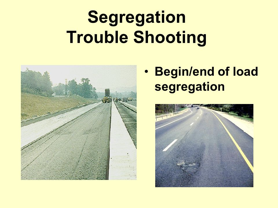 Segregation Trouble Shooting