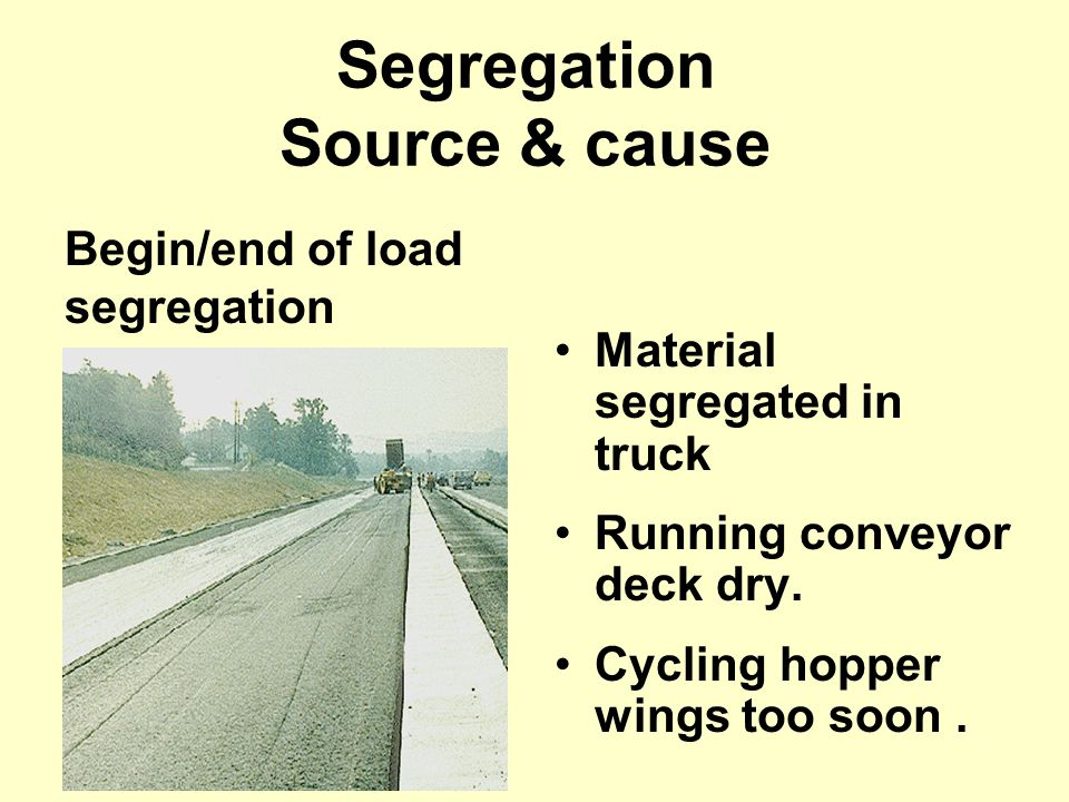 Segregation Source & cause