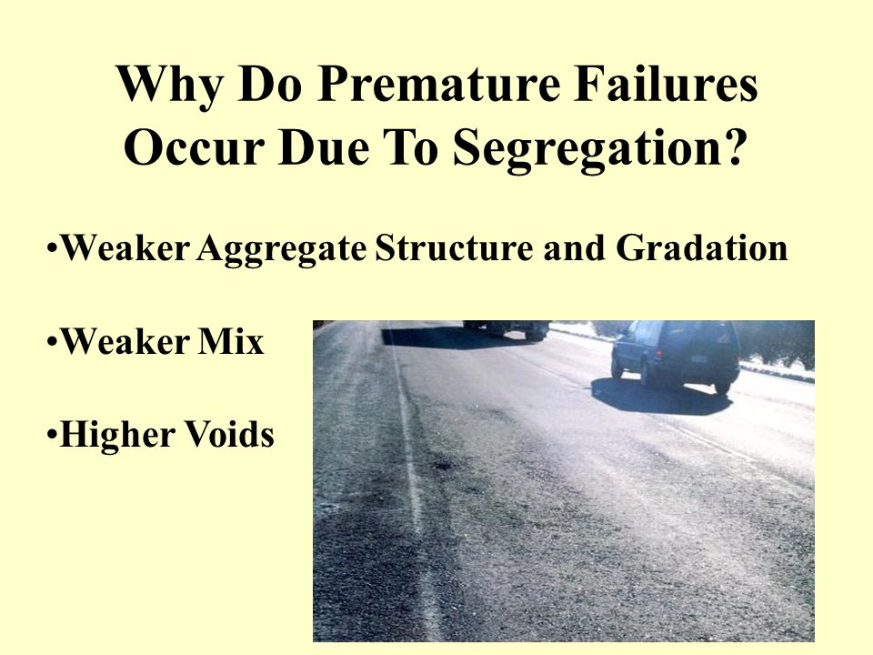 Why Do Premature Failures Occur Due To Segregation