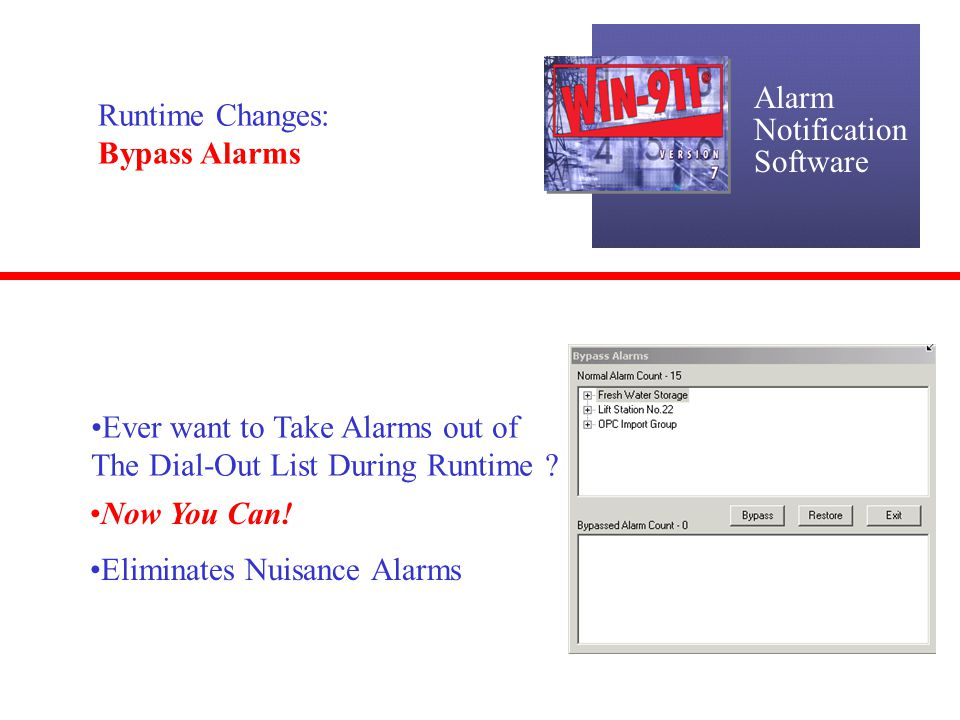 Alarm Notification. Software. Runtime Changes: Bypass Alarms. Ever want to Take Alarms out of. The Dial-Out List During Runtime