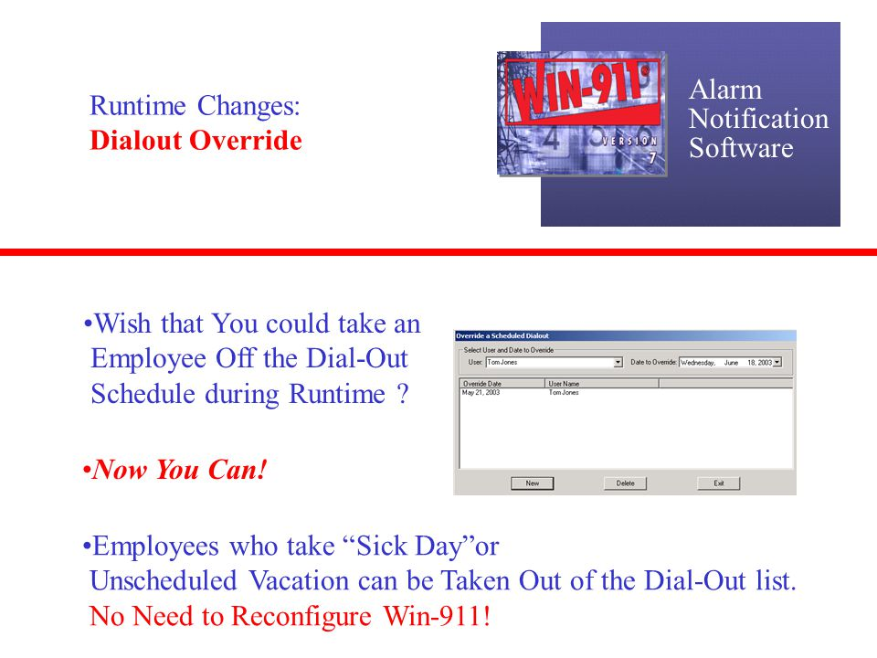 Alarm Notification. Software. Runtime Changes: Dialout Override. Wish that You could take an. Employee Off the Dial-Out.