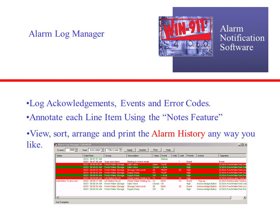 Alarm Notification. Software. Alarm Log Manager. Log Ackowledgements, Events and Error Codes. Annotate each Line Item Using the Notes Feature