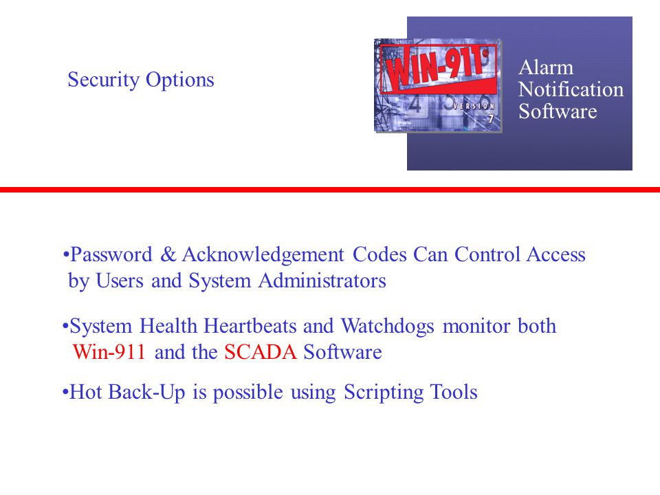 Alarm Notification. Software. Security Options. Password & Acknowledgement Codes Can Control Access.