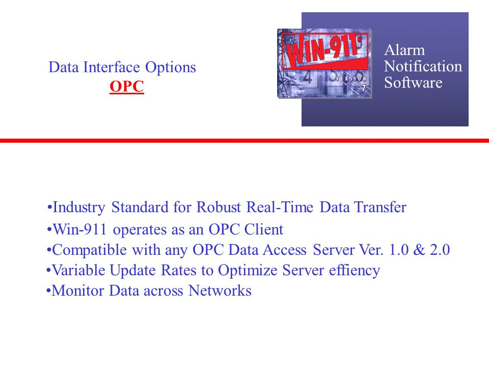 Alarm Notification. Software. Data Interface Options. OPC. Industry Standard for Robust Real-Time Data Transfer.