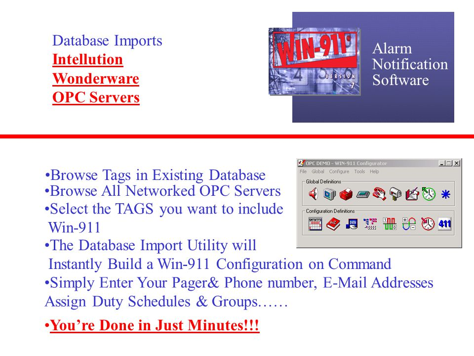 Alarm Notification. Software. Database Imports. Intellution. Wonderware. OPC Servers. Browse Tags in Existing Database.