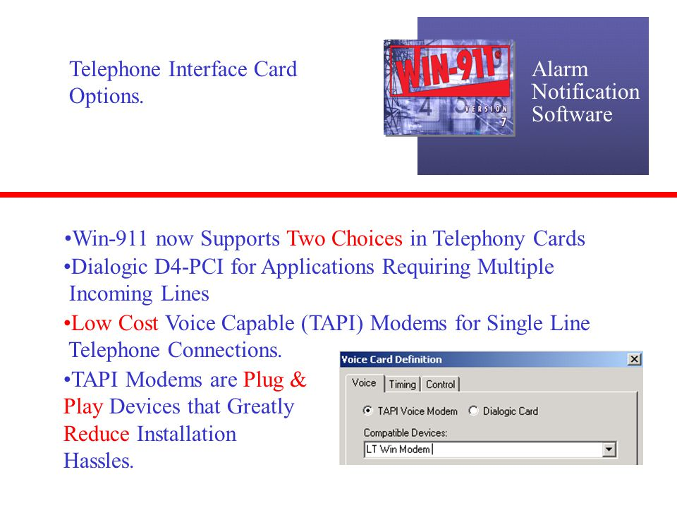 Alarm Notification. Software. Telephone Interface Card Options. Win-911 now Supports Two Choices in Telephony Cards.