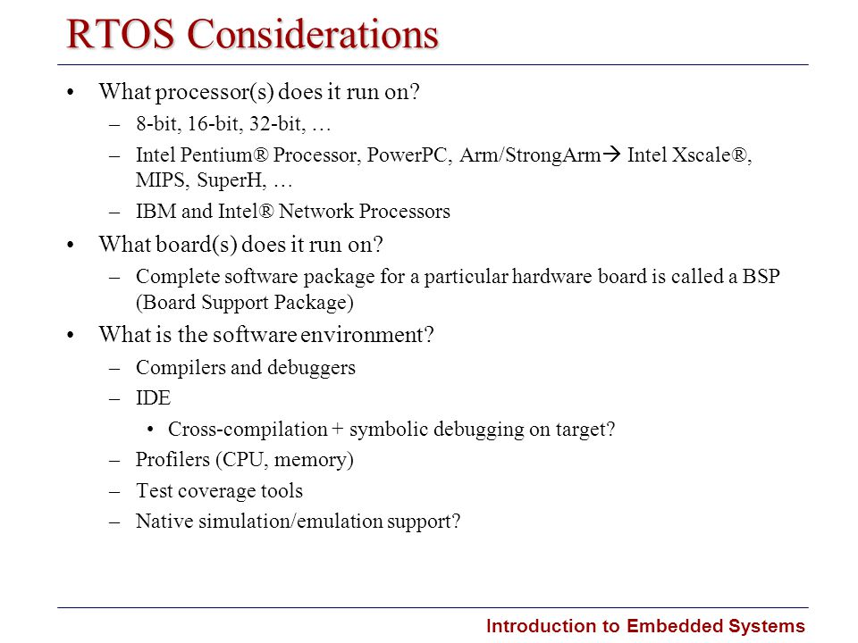 RTOS Considerations What processor(s) does it run on