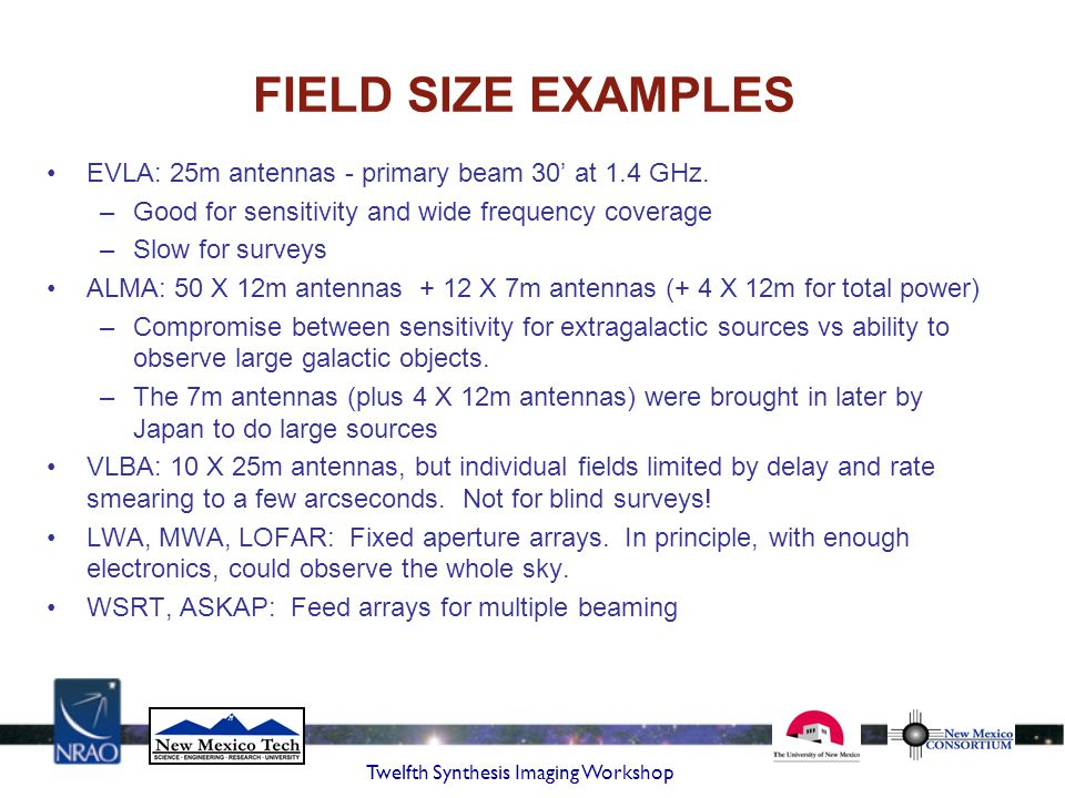 FIELD SIZE EXAMPLES EVLA: 25m antennas - primary beam 30' at 1.4 GHz.