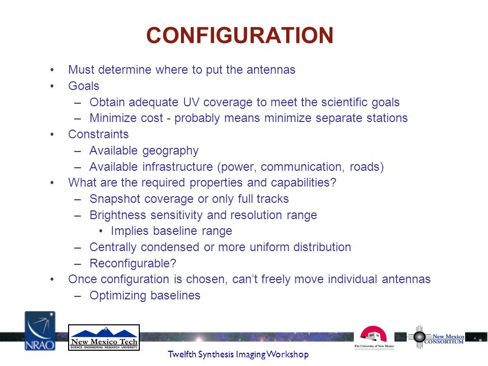 CONFIGURATION Must determine where to put the antennas Goals