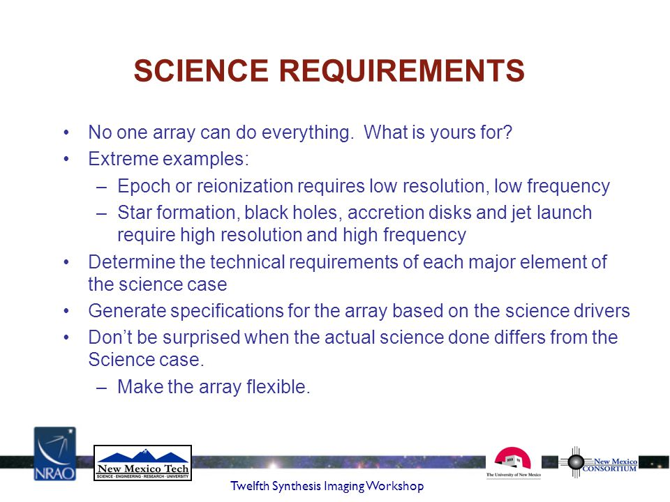 SCIENCE REQUIREMENTS No one array can do everything. What is yours for Extreme examples: