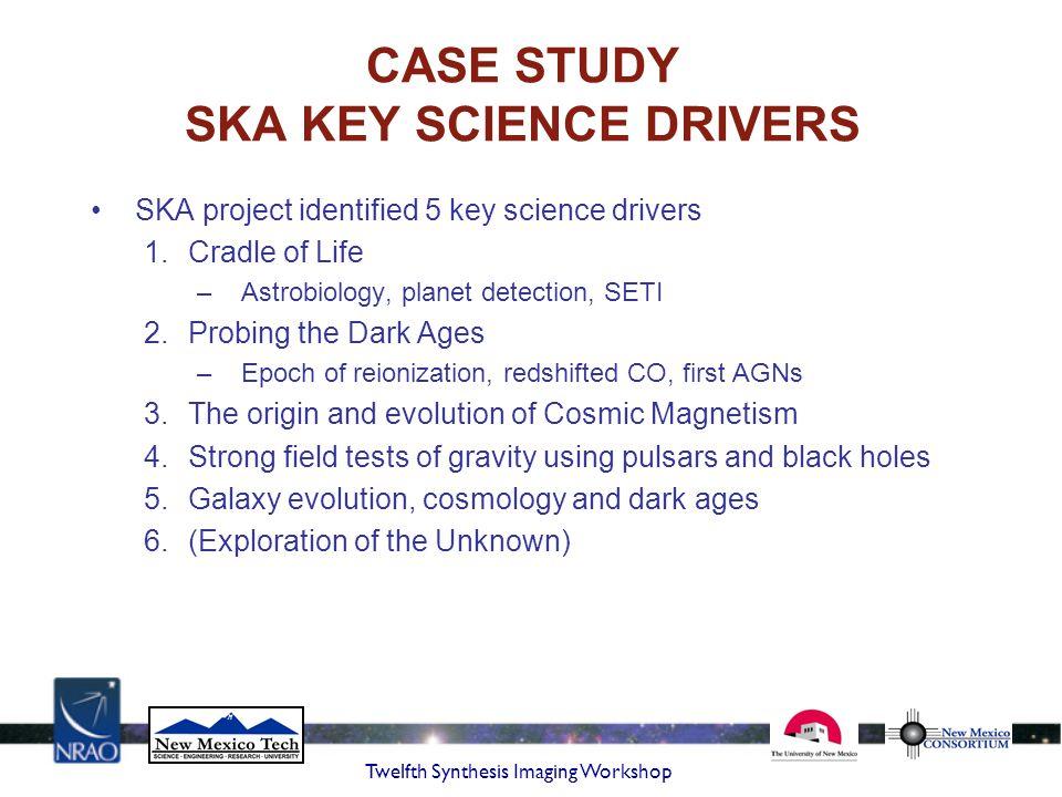 CASE STUDY SKA KEY SCIENCE DRIVERS