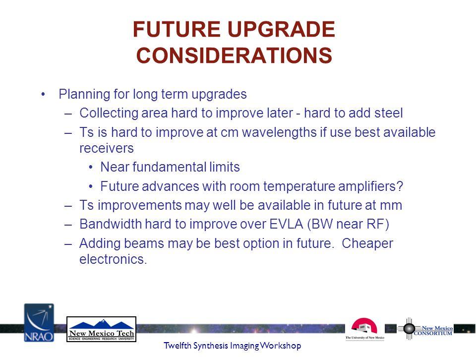 FUTURE UPGRADE CONSIDERATIONS