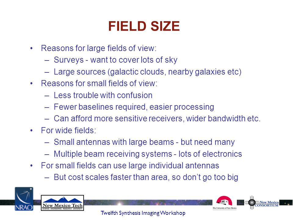 FIELD SIZE Reasons for large fields of view: