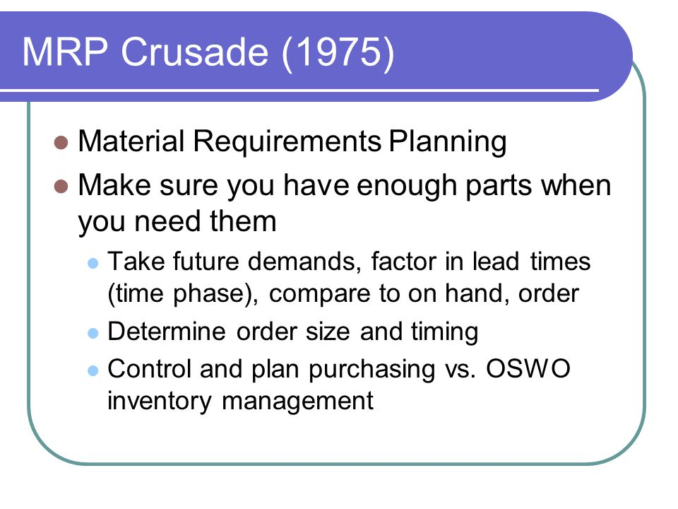 MRP Crusade (1975) Material Requirements Planning