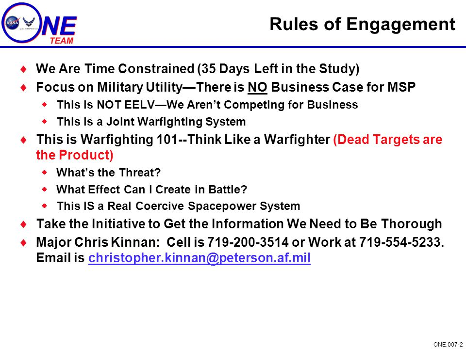 Rules of Engagement We Are Time Constrained (35 Days Left in the Study) Focus on Military Utility—There is NO Business Case for MSP.