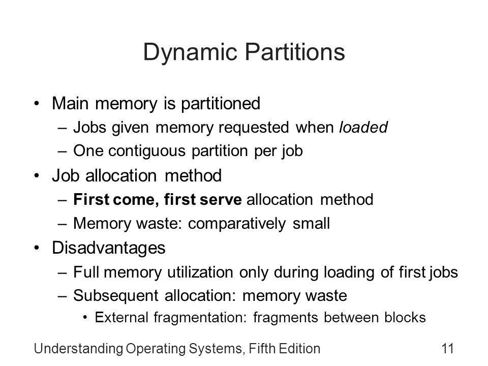Dynamic Partitions Main memory is partitioned Job allocation method