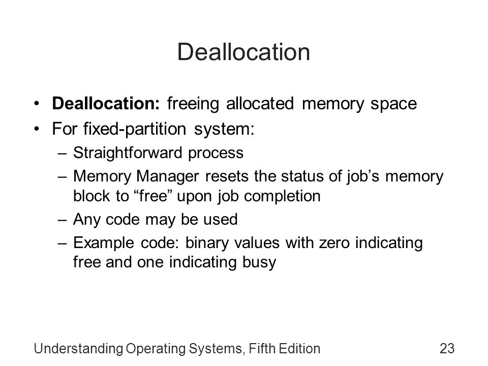 Deallocation Deallocation: freeing allocated memory space