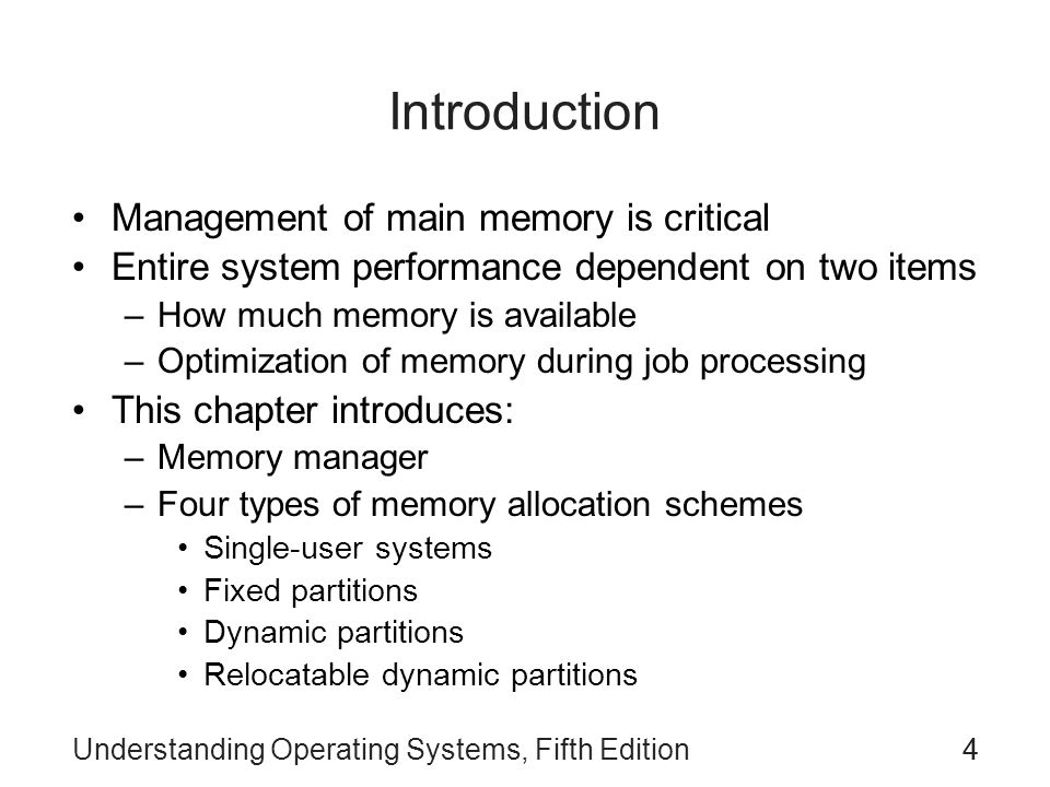 Introduction Management of main memory is critical