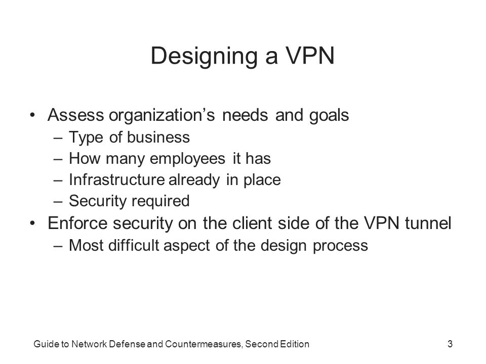 Designing a VPN Assess organization's needs and goals