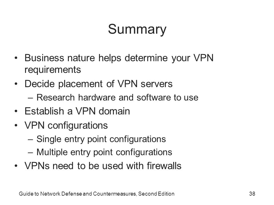 Summary Business nature helps determine your VPN requirements