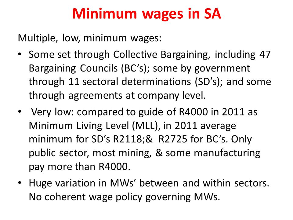 Minimum wages in SA Multiple, low, minimum wages: