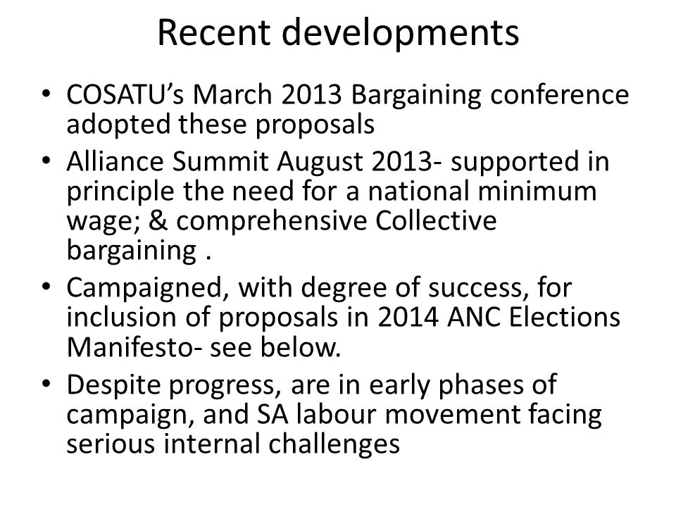 Recent developments COSATU's March 2013 Bargaining conference adopted these proposals.