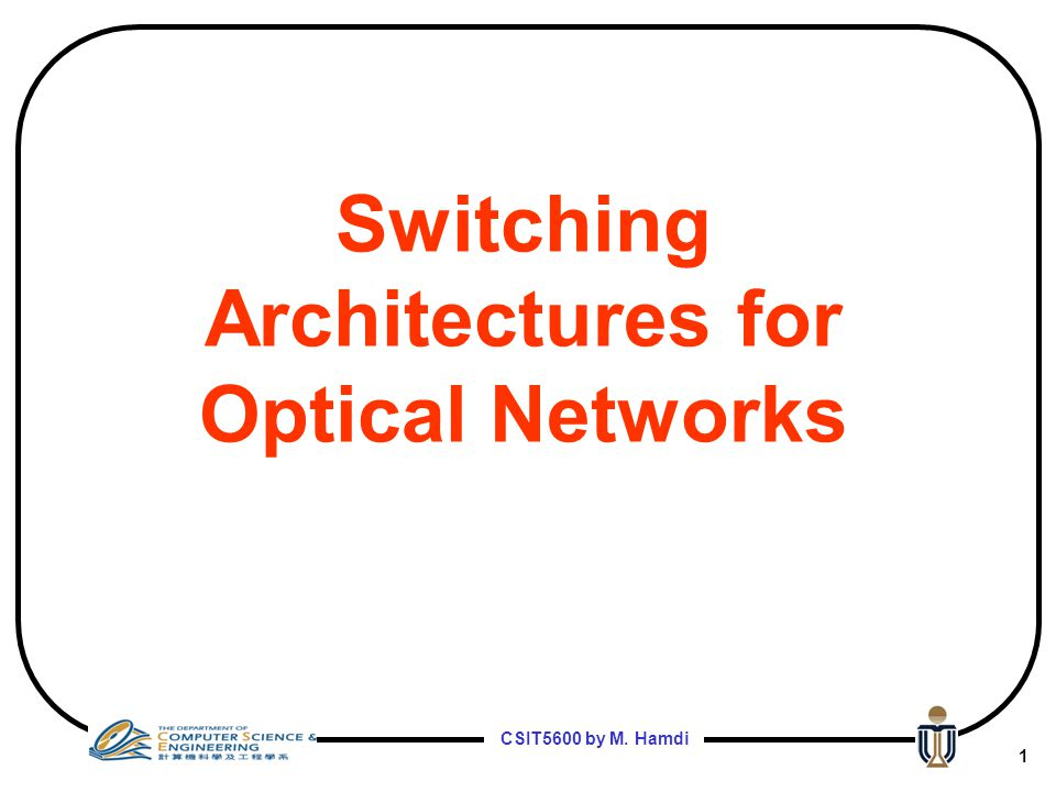 Switching Architectures for Optical Networks
