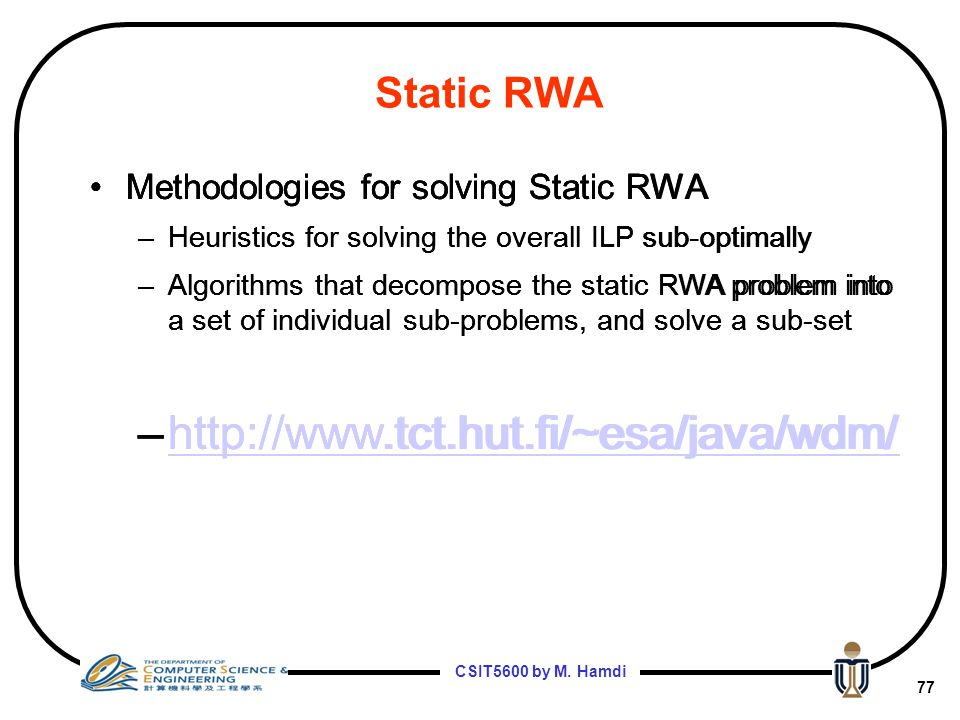Static RWA Methodologies for solving Static RWA. Heuristics for solving the overall ILP sub-optimally.