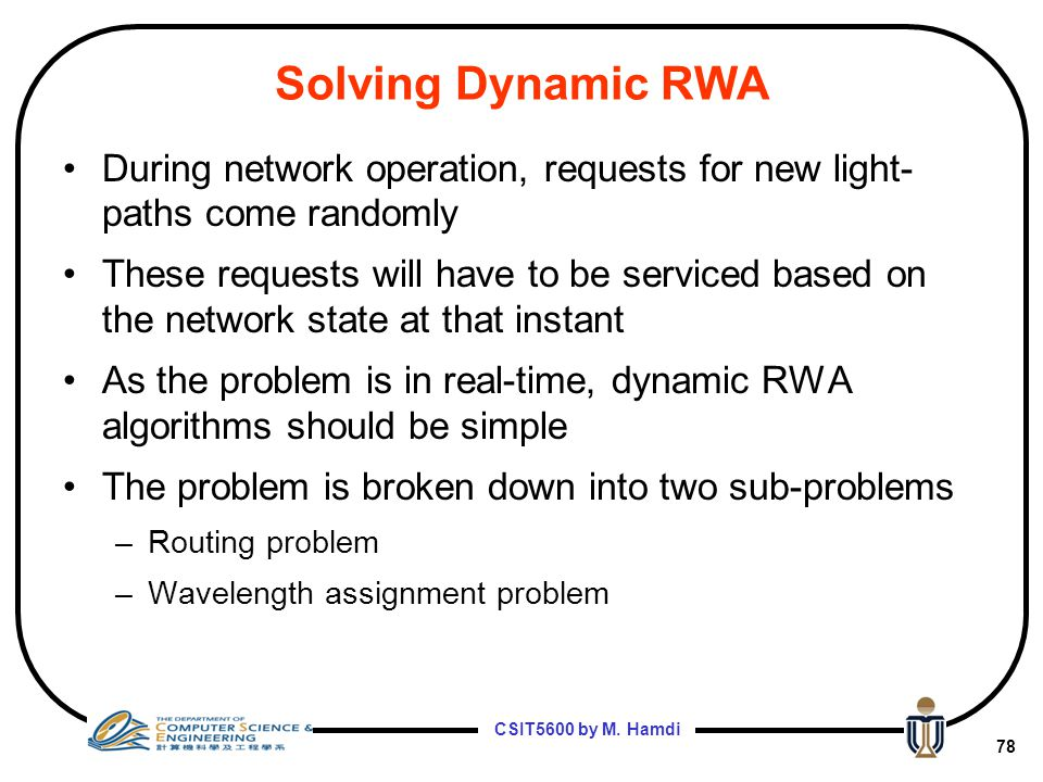 Solving Dynamic RWA During network operation, requests for new light-paths come randomly.