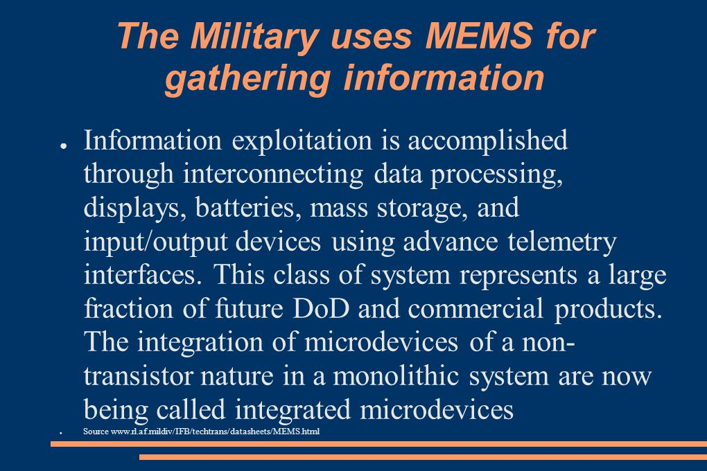 The Military uses MEMS for gathering information