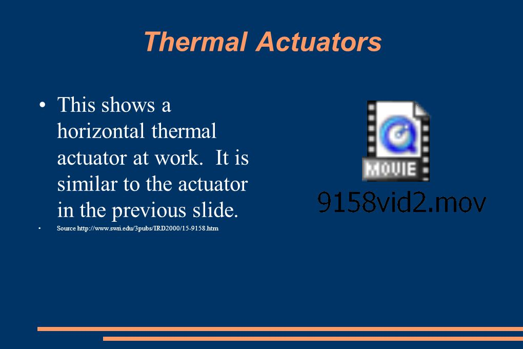 Thermal Actuators This shows a horizontal thermal actuator at work. It is similar to the actuator in the previous slide.
