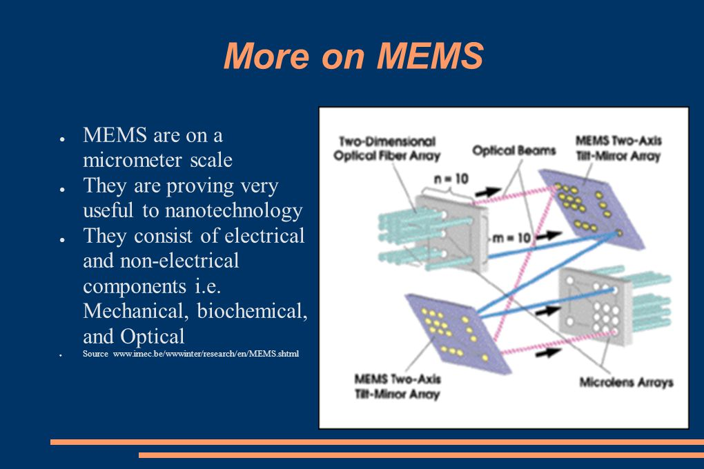 More on MEMS MEMS are on a micrometer scale