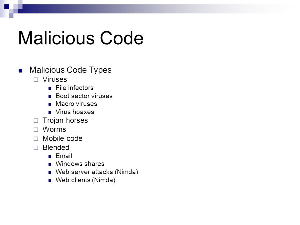 Malicious Code Malicious Code Types Viruses Trojan horses Worms